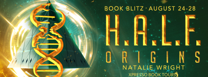 BOOK BLITZ: H.A.L.F.: ORIGINS by Natalie Wright + GIVEAWAY
